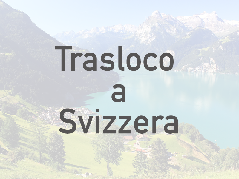 Trasloco a Svizzera
